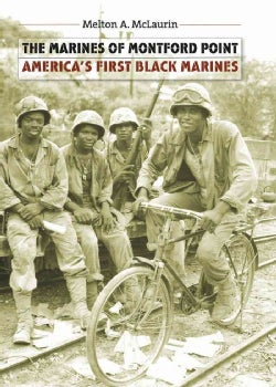 The Marines of Montford Point: America's First Black Marines (Paperback)