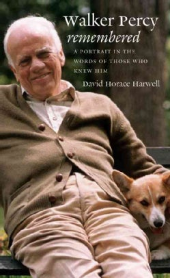 Walker Percy Remembered: A Portrait in the Words of Those Who Knew Him (Paperback)