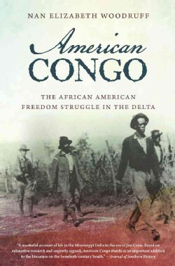 American Congo: The African American Freedom Struggle in the Delta (Paperback)