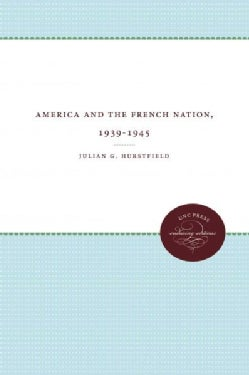 America and the French Nation: 1939-1945 (Paperback)