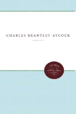 Charles Brantley Aycock (Paperback)