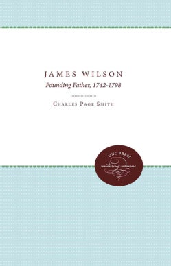 James Wilson: Founding Father, 1742-1798 (Paperback)