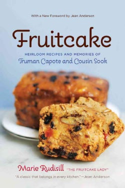 Fruitcake: Heirloom Recipes and Memories of Truman Capote and Cousin Sook (Paperback)