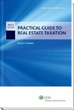 Practical Guide to Real Estate Taxation 2013 (Paperback)