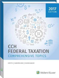 CCH Federal Taxation 2017: Comprehensive Topics (Hardcover)