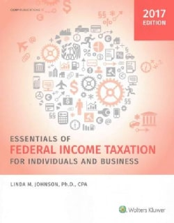 Essentials of Federal Income Taxation for Individuals and Business 2017 (Paperback)