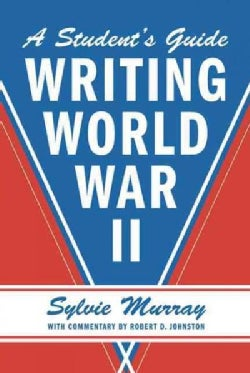 Writing World War II: A Student's Guide (Paperback)