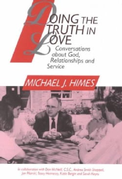 Doing the Truth in Love: Conversations About God, Relationships, and Service (Paperback)