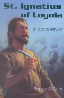 St. Ignatius of Loyola: In God's Service (Paperback)
