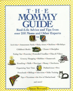 The Mommy Guide: Real-Life Advice and Tips from over 250 Moms and Other Experts (Paperback)
