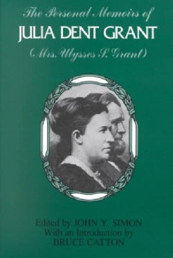 The Personal Memoirs of Julia Dent Grant (Paperback)