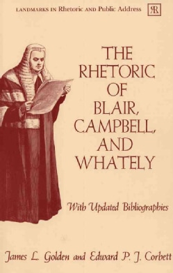 The Rhetoric of Blair Campbell and Whately (Paperback)