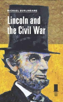 Lincoln and the Civil War (Hardcover)