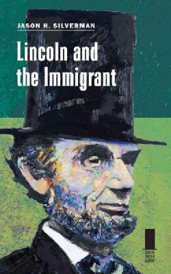 Lincoln and the Immigrant (Hardcover)