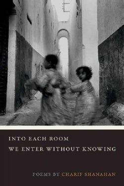 Into Each Room We Enter Without Knowing (Paperback)