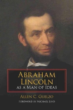 Abraham Lincoln As a Man of Ideas (Paperback)