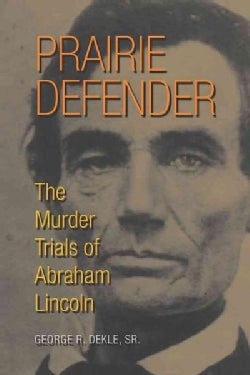 Prairie Defender: The Murder Trials of Abraham Lincoln (Hardcover)