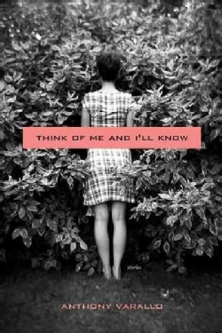 Think of Me and I'll Know: Stories (Paperback)