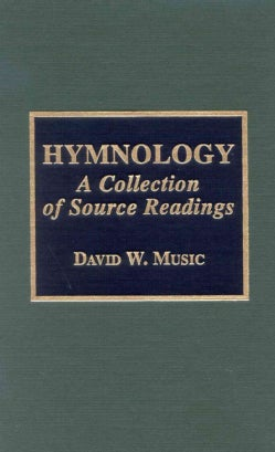 Hymnology: A Collection of Source Readings (Hardcover)