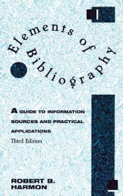 Elements of Bibliography: A Guide to Information Sources and Practical Applications (Paperback)
