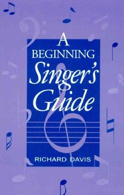 A Beginning Singer's Guide (Paperback)