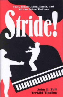 Stride!: Fats, Jimmy, Lion, Lamb, and All the Other Ticklers (Hardcover)