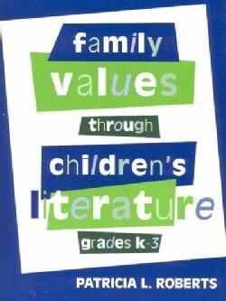 Family Values Through Children's Literature, Grades K-3 (Paperback)