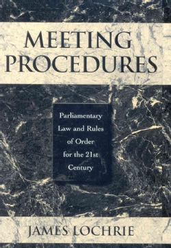 Meeting Procedures: Parliamentary Law and Rules of Order for the 21st Century (Hardcover)