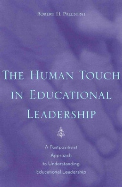 The Human Touch in Educational Leadership: A Postpositivist Approach to Understanding Educational Leadership (Paperback)