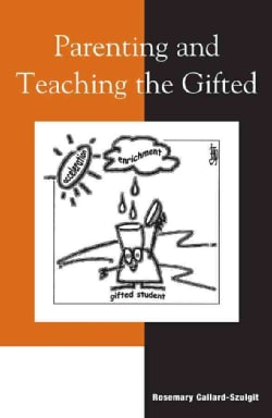 Parenting and Teaching the Gifted (Paperback)