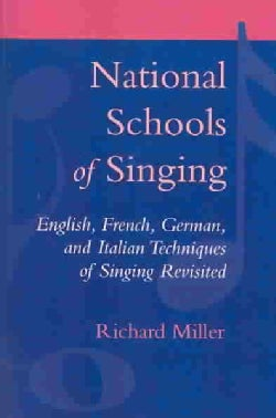 National Schools of Singing: English, French, German, and Italian Techniques of Singing Revisited (Paperback)