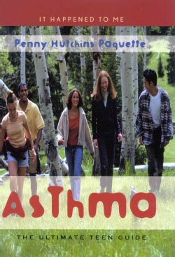 Asthma: The Ultimate Teen Guide (Hardcover)
