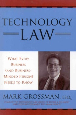 Technology Law: What Every Business and Business-minded Person Needs to Know (Paperback)