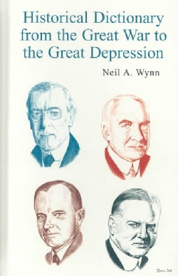 Historical Dictionary from the Great War to the Great Depression (Hardcover)