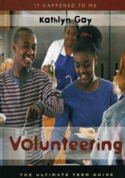 Volunteering: The Ultimate Teen Guide (Hardcover)