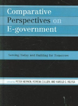 Comparative Perspectives on E-government: Serving Today And Building for Tomorrow (Hardcover)