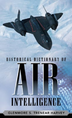 Historical Dictionary of Air Intelligence (Hardcover)