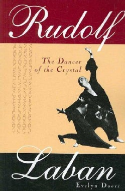 Rudolf Laban: The Dancer of the Crystal (Paperback)