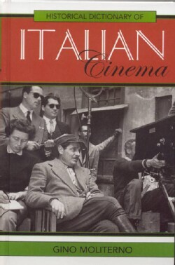 Historical Dictionary Of Italian Cinema (Hardcover)