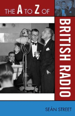 The A to Z of British Radio (Paperback)