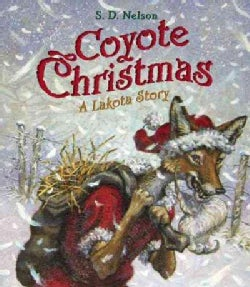 Coyote Christmas: A Lakota Story (Hardcover)