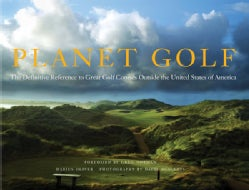 Planet Golf: The Definitive Reference to Great Golf Courses Outside the United States of America (Hardcover)