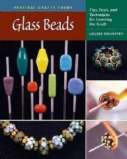Glass Beads: Tips, Tools, and Techniques for Learning the Craft (Hardcover)