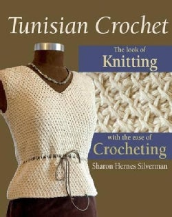 Tunisian Crochet: The Look of Knitting With the Ease of Crocheting (Paperback)