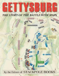 Gettysburg: The Story of the Battle With Maps (Paperback)
