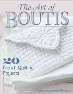 The Art of Boutis: 20 French Quilting Projects (Paperback)