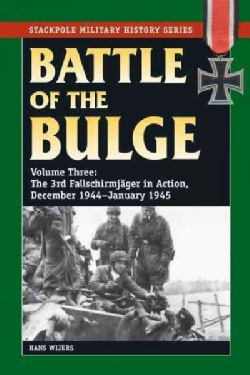 Battle of the Bulge: The 3rd Fallschirmjager Division in Action, December 1944-January 1945 (Paperback)