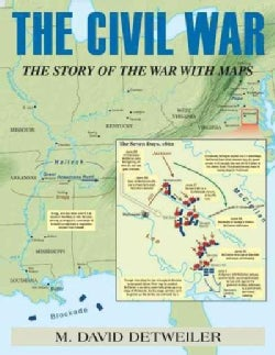 The Civil War: The Story of the War With Maps (Paperback)