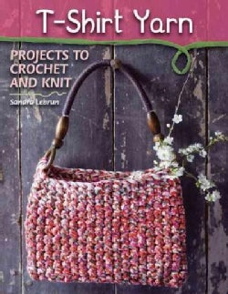 T-Shirt Yarn: Projects to Crochet and Knit (Paperback)