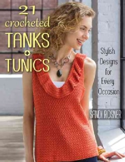 21 Crocheted Tanks + Tunics: Stylish Designs for Every Occasion (Paperback)